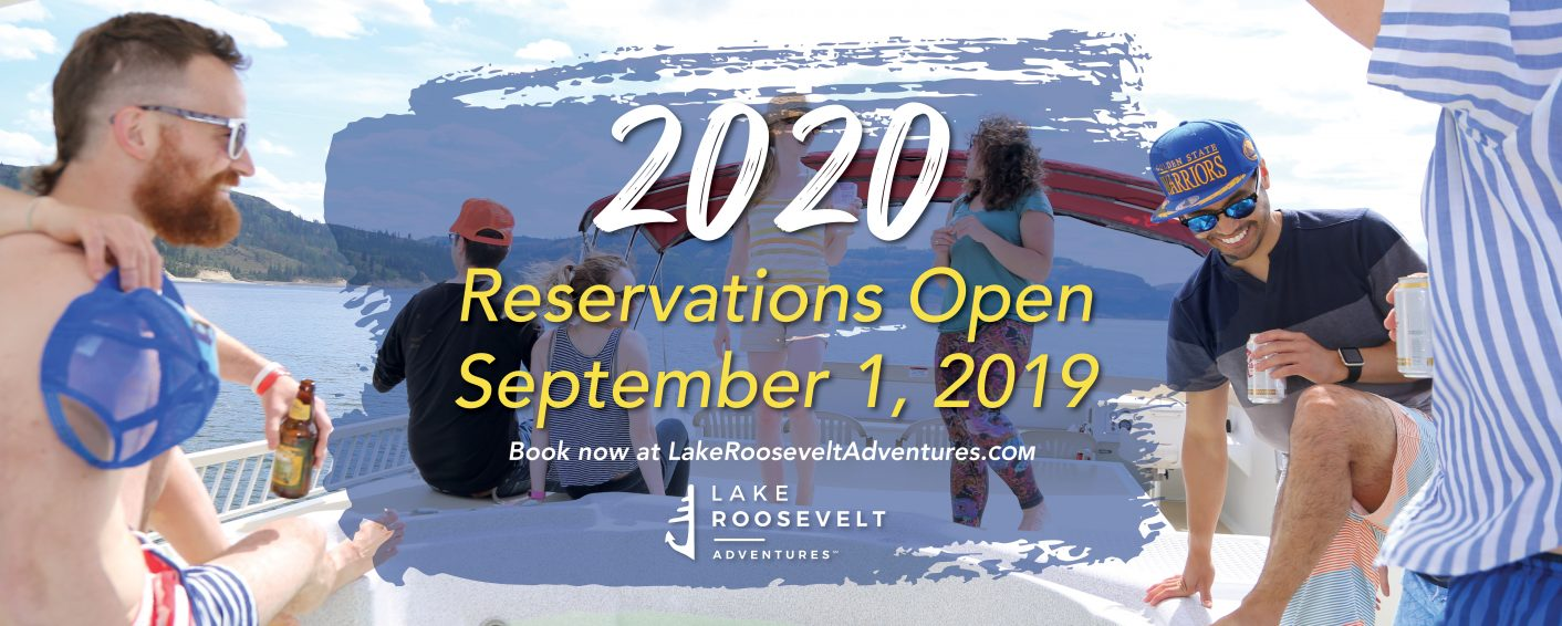 2020 Reservations Open September 1, 2019 | Lake Roosevelt Adventures